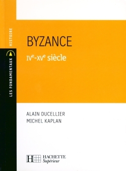 BYZANCE IVE-XVE SIECLE