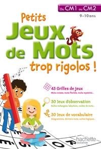 PETITS JEUX DE MOTS TROP RIGOLOS - DU CM1 AU CM2