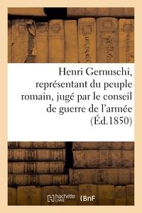 HENRI GERNUSCHI, REPRESENTANT DU PEUPLE ROMAIN, JUGE PAR LE CONSEIL DE GUERRE DE L'ARMEE - FRANCAISE