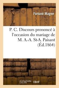 P. C. DISCOURS PRONONCE A L'OCCASION DU MARIAGE DE M. A.-A. ST-A. PAISANT AVEC MELLE M.-J.-A. CLERAY