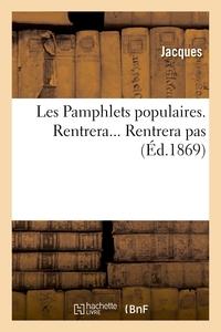 LES PAMPHLETS POPULAIRES. RENTRERA... RENTRERA PAS