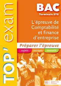 TOP'EXAM L'EPREUVE DE COMPTABILITE ET FINANCE D'ENTREPRISE TERMINALE STG
