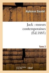 JACK : MOEURS CONTEMPORAINES. TOME 2