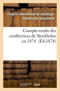 COMPTE-RENDU DES CONFERENCES DE STOCKHOLM EN 1874