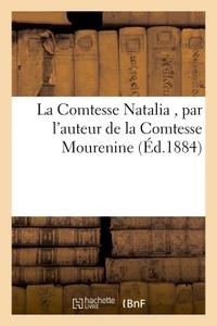 LA COMTESSE NATALIA , PAR L'AUTEUR DE LA COMTESSE MOURENINE