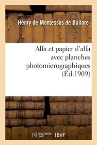 ALFA ET PAPIER D'ALFA AVEC PLANCHES PHOTOMICROGRAPHIQUES