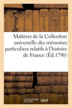 MATIERES DE LA COLLECTION UNIVERSELLE DES MEMOIRES PARTICULIERS RELATIFS A L'HISTOIRE DE FRANCE T01