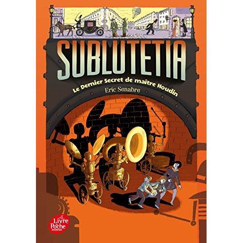 Sublutetia - tome 2 - le dernier secret de maitre houdin