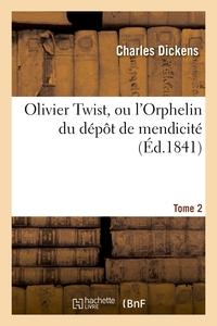 OLIVIER TWIST, OU L'ORPHELIN DU DEPOT DE MENDICITE.TOME 2