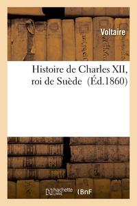 HISTOIRE DE CHARLES XII, ROI DE SUEDE