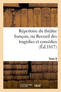 REPERTOIRE DU THEATRE FRANCOIS, OU RECUEIL DES TRAGEDIES ET COMEDIES. TOME 9