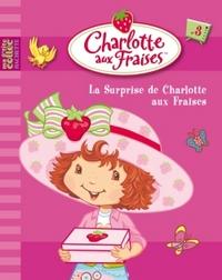 3 - LA SURPRISE DE CHARLOTTE AUX FRAISES