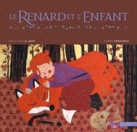 LE RENARD ET L'ENFANT - L'ALBUM ILLUSTRE