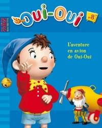 L'AVENTURE EN AVION DE OUI-OUI - 8