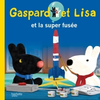 GASPARD ET LISA ET LA SUPER FUSEE