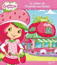 LE CADEAU DE CHARLOTTE AUX FRAISES