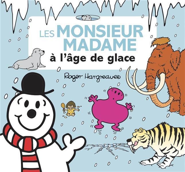 Monsieur madame - les monsieur madame a l'age de glace