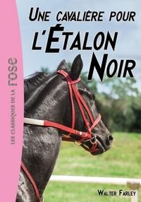 L'ETALON NOIR 18 - UNE CAVALIERE POUR L'ETALON NOIR