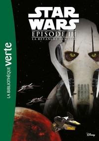 STAR WARS EPISODE III - LA REVANCHE DES SITH - LE ROMAN DU FILM - STAR WARS 10-12 ANS - T3
