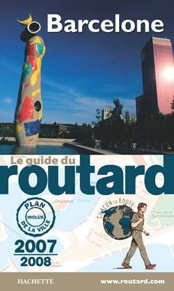 GUIDE DU ROUTARD BARCELONE 2007/2008