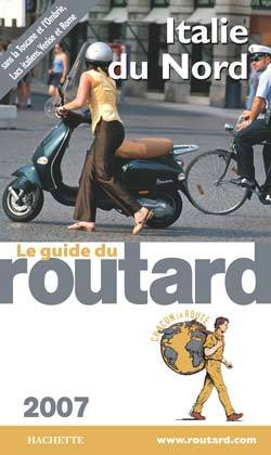 GUIDE DU ROUTARD ITALIE DU NORD 2007