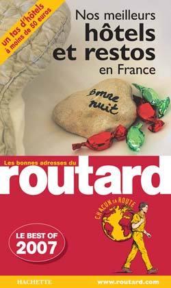 GUIDE DU ROUTARD NOS MEILLEURS HOTELS & RESTOS EN FRANCE 2007/2008