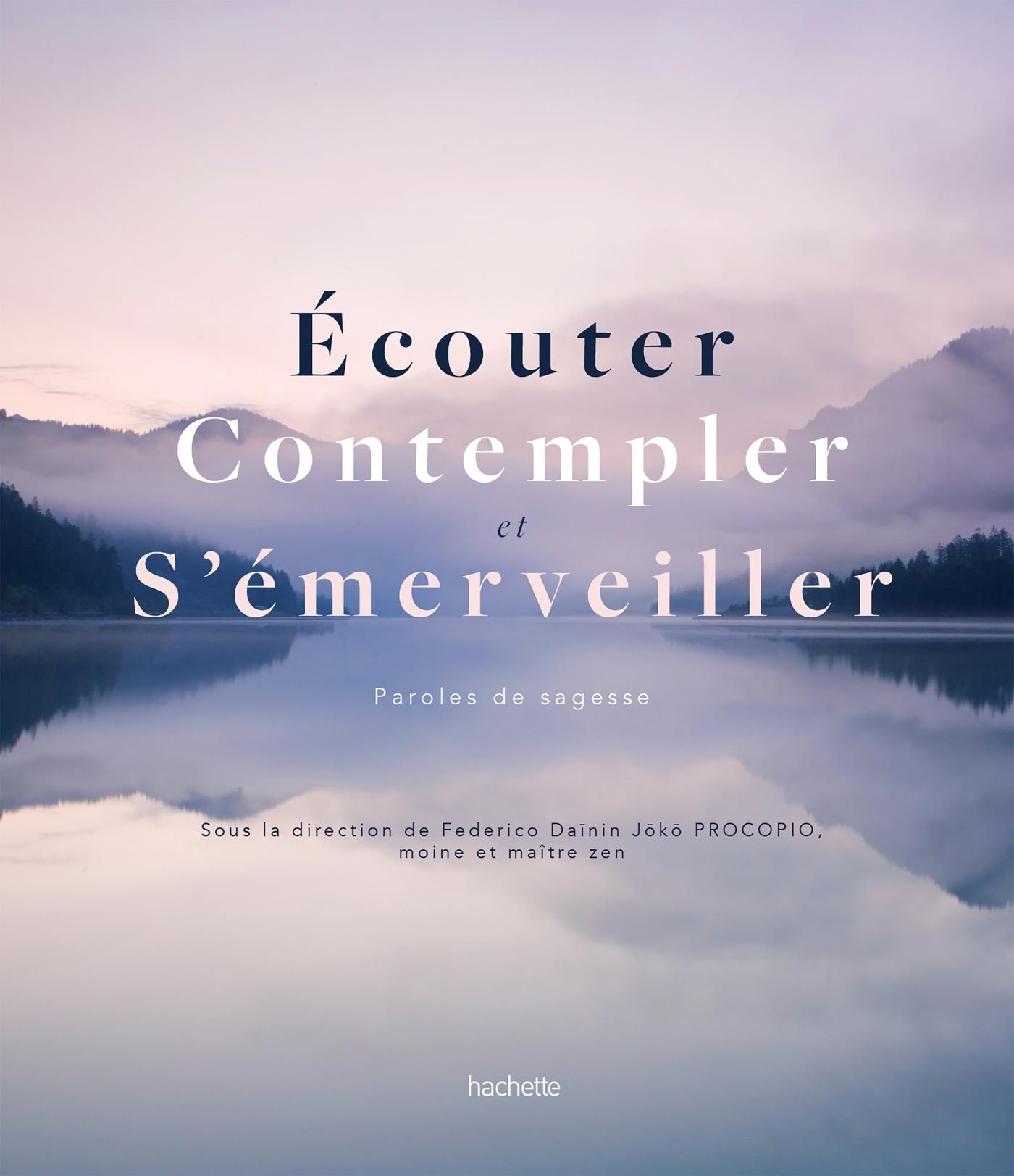 ECOUTER, CONTEMPLER, S'EMERVEILLER - PAROLES DE SAGES