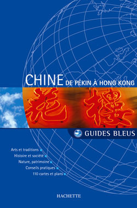 GUIDE BLEU CHINE DE PEKIN A HONG-KONG