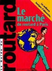 LE GUIDE DU ROUTARD - LE MARCHE DU ROUTARD A PARIS