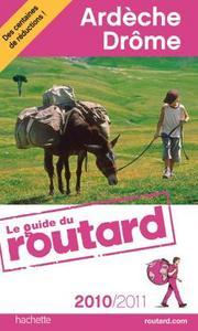 GUIDE DU ROUTARD ARDECHE, DROME 2010/2011