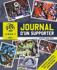 LIGUE DE FOOTBALL - JOURNAL D'UN SUPPORTER 2016-2017