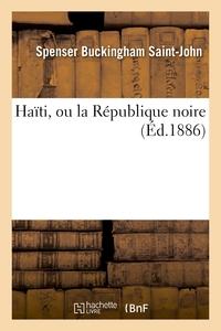 HAITI, OU LA REPUBLIQUE NOIRE