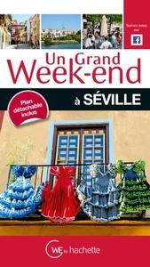 UN GRAND WEEK-END A SEVILLE