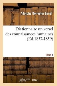 DICTIONNAIRE UNIVERSEL DES CONNAISSANCES HUMAINES. TOME 1 (ED.1857-1859)