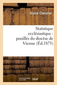 STATISTIQUE ECCLESIASTIQUE : POUILLES DU DIOCESE DE VIENNE (ED.1875)