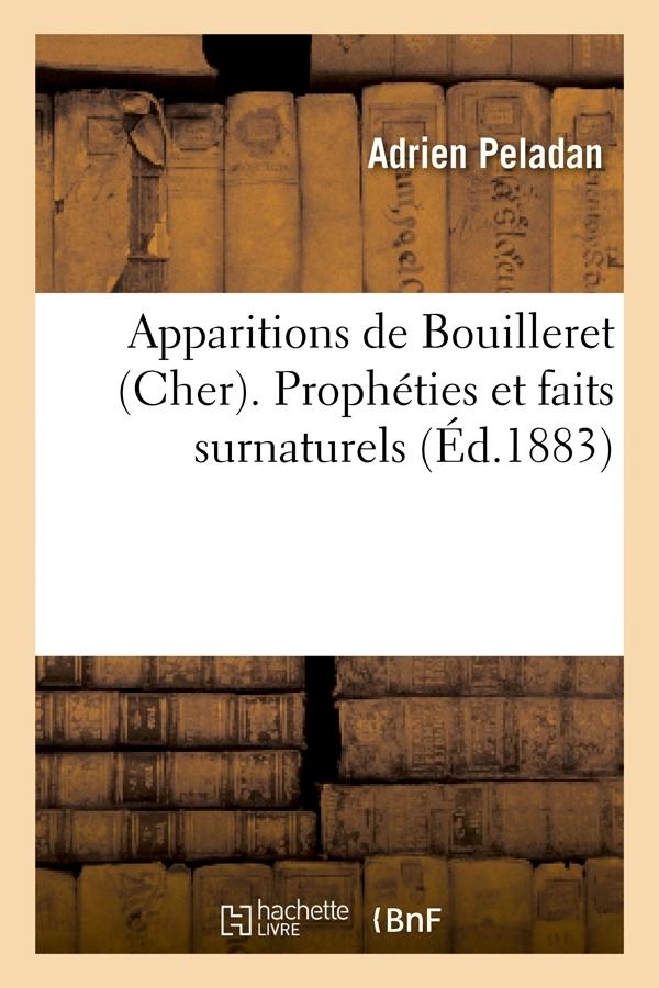 APPARITIONS DE BOUILLERET (CHER). PROPHETIES ET FAITS SURNATURELS (ED.1883)