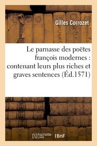 LE PARNASSE DES POETES FRANCOIS MODERNES : CONTENANT LEURS PLUS RICHES ET GRAVES SENTENCES (ED.1571)