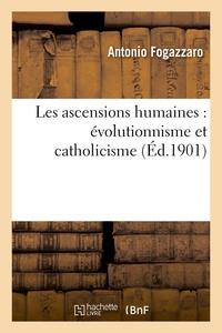 LES ASCENSIONS HUMAINES : EVOLUTIONNISME ET CATHOLICISME