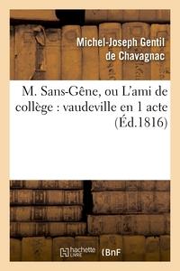 M. SANS-GENE, OU L'AMI DE COLLEGE : VAUDEVILLE EN 1 ACTE