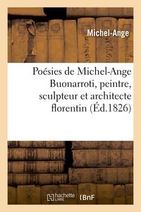 POESIES DE MICHEL-ANGE BUONARROTI, PEINTRE, SCULPTEUR ET ARCHITECTE FLORENTIN (ED.1826)