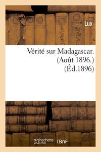 VERITE SUR MADAGASCAR. (AOUT 1896.) (ED.1896)