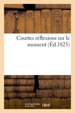 COURTES REFLEXIONS SUR LE MOMENT