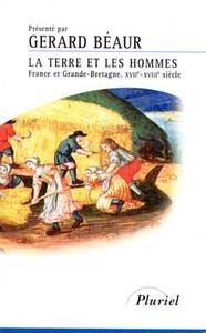 LA TERRE ET LES HOMMES FRANCE ET GRANDE-BRETAGNE. XVIIE-XVIIIE SIECLE