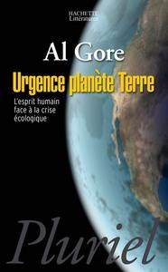URGENCE PLANETE TERRE - L'ESPRIT HUMAIN FACE A LA CRISE ECOLOGIQUE.