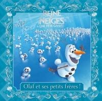 LA REINE DES NEIGES - MES PETITES HISTOIRES - OLAF ET SES PETITS FRERES