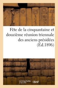 FETE DE LA CINQUANTAINE ET DOUZIEME REUNION TRIENNALE DES ANCIENS PRESIDEES PAR S. G. MGR - L'EVEQUE