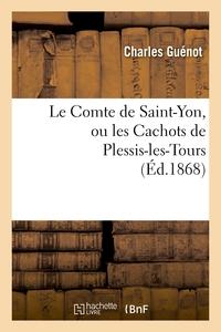 LE COMTE DE SAINT-YON, OU LES CACHOTS DE PLESSIS-LES-TOURS