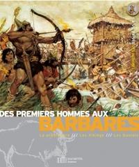 DES PREMIERS HOMMES AUX BARBARES - 1