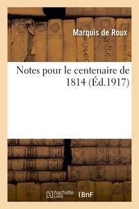 NOTES POUR LE CENTENAIRE DE 1814