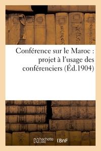 CONFERENCE SUR LE MAROC : PROJET A L'USAGE DES CONFERENCIERS